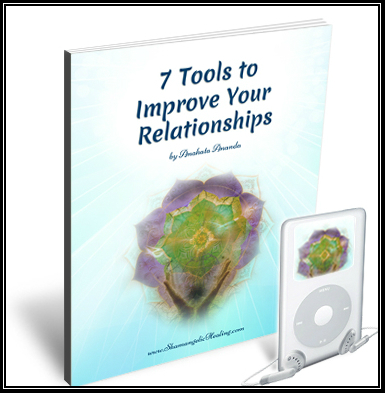 "Shamangelic Healing Releases Free eBook & Audio Recording- ""7 Tools to Improve Your Relationships"" by Shamangelic Guide, Anahata Ananda"