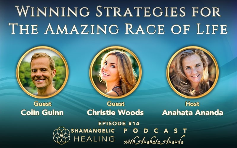 Ep 14 Winning Strategies for the Amazing Race of Life with Christie Woods & Colin Guinn